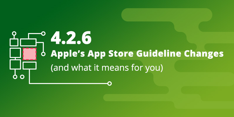 4.2.6 – Apple's App Store Guideline Changes and What It Means for You