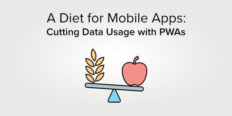 A Diet for Mobile Apps: Cutting Data Usage with PWAs