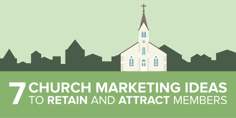 7 Church Marketing Ideas to Retain and Attract Members