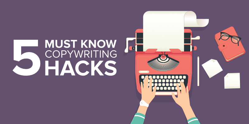 5 Must Know Copywriting Hacks
