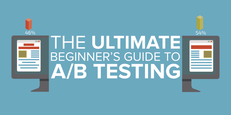 The Ultimate Beginner's Guide to A/B Testing