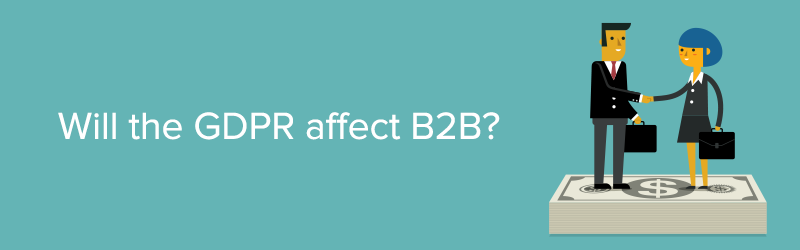 Will the GDPR affect B2B?