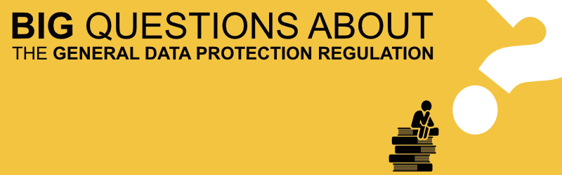 big questions about the general data protection regulation