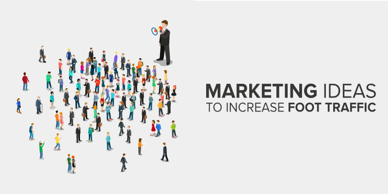 marketing ideas to increase foot traffic