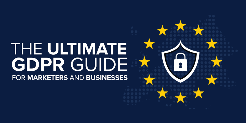 the ultimate gdpr guide for marketers and businesses