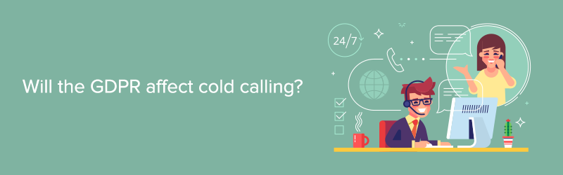 will the gdpr affect cold calling