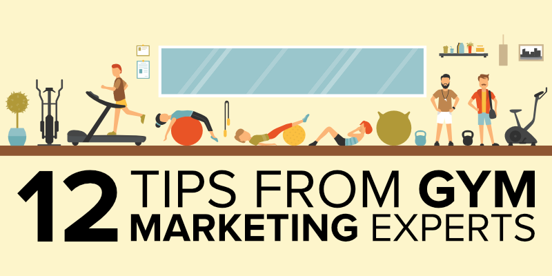 12 Tips From Gym Marketing Experts