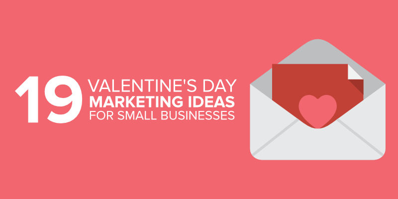 19 Valentine\'s Day Marketing Ideas for Small Businesses