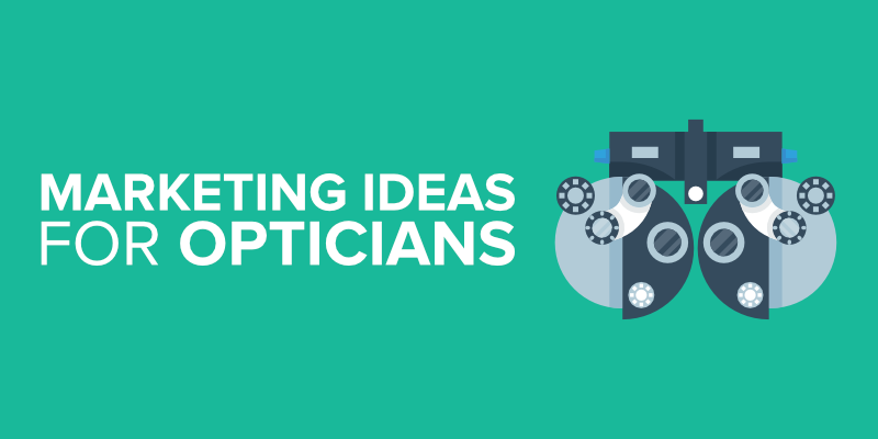 Marketing Ideas for Opticians