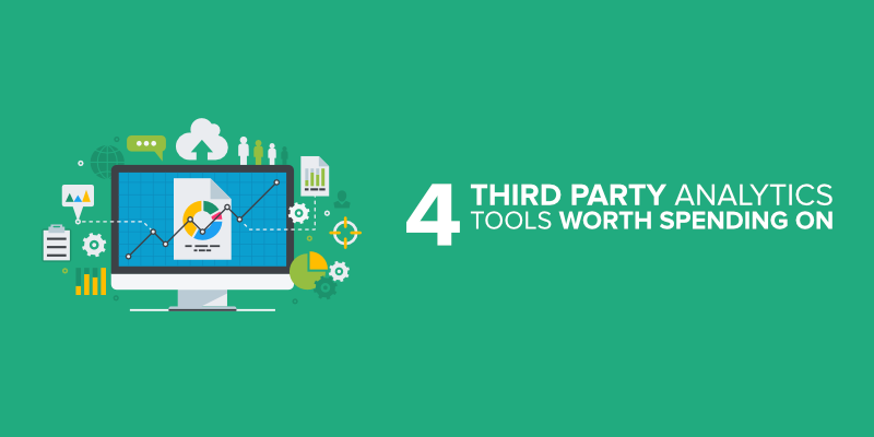 4 Third Party Analytics Tools Worth Spending On