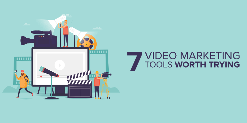7 Video Marketing Tools Worth Trying