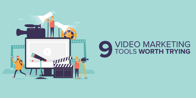 9 Video Marketing Tools Worth Trying