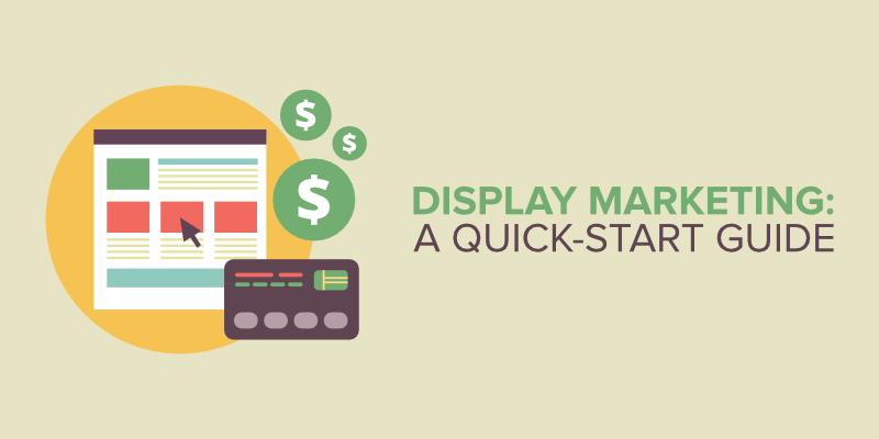 Display Marketing: A Quick-Start Guide