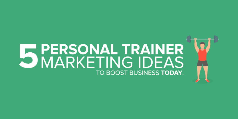 5 Personal Trainer Marketing Ideas
