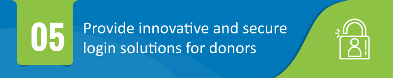 Provide Innovative and Secure Login Solutions for Donors