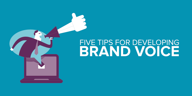 Five Tips For Developing Brand Voice