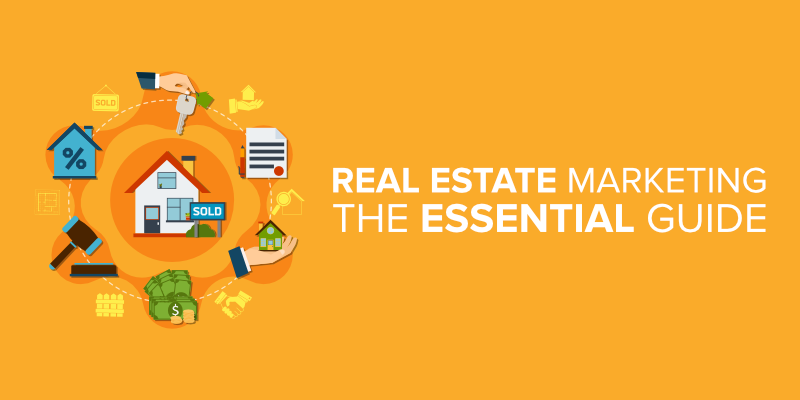 Real Estate Marketing Ideas: The Essential Guide