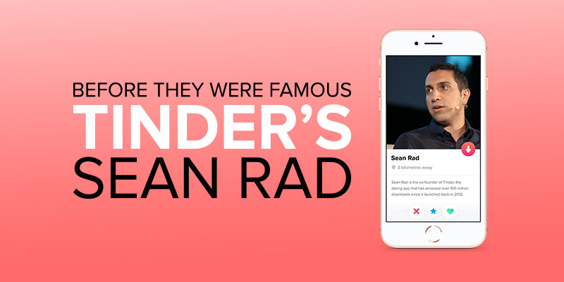 Before They Were Famous: Tinder's Sean Rad