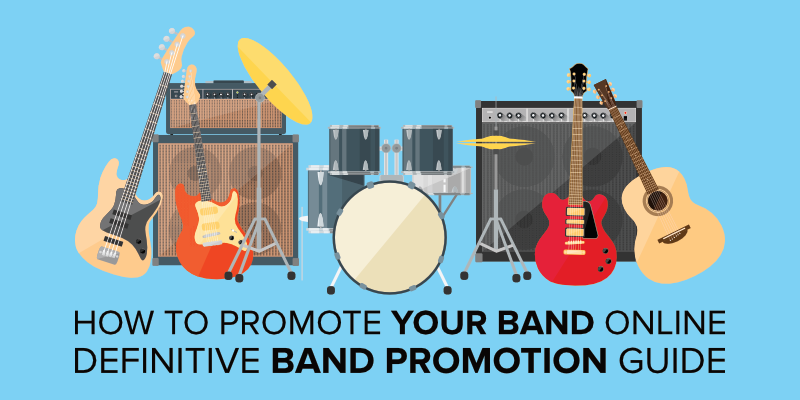 How to Promote Your Band Online – Definitive Band Promotion Guide