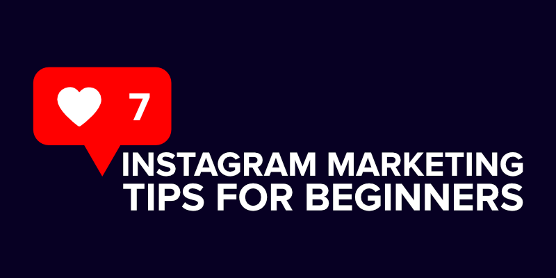 7 Instagram Marketing Tips for Beginners