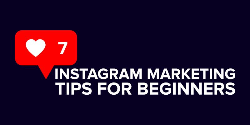 7 Instagram Marketing Tips for Beginners