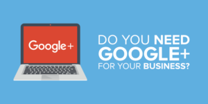do you need google+ for your business?