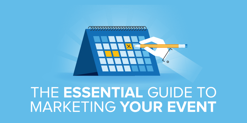 Event Marketing: the Essential Guide to Marketing Your Event