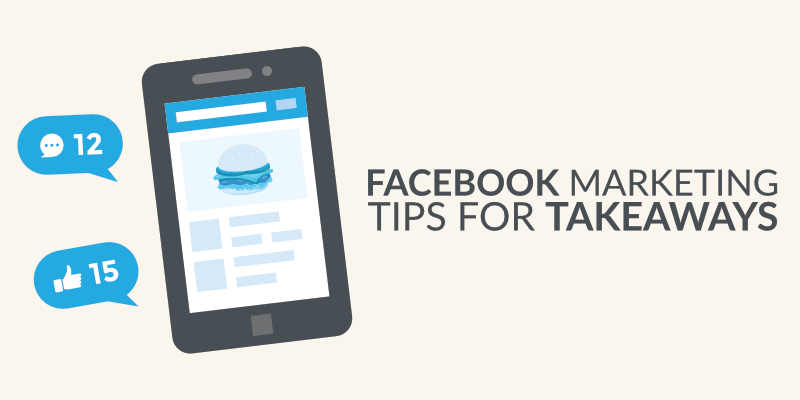 Facebook Marketing Tips for Takeaways