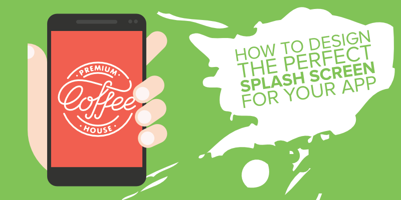 How to Design the Perfect Splash Screen for Your App