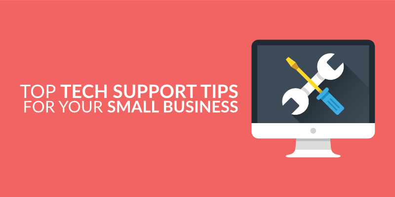 Top Tech Support Tips for Your Small Business