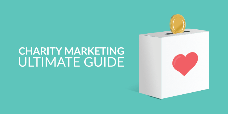 Charity Marketing – the Ultimate Guide