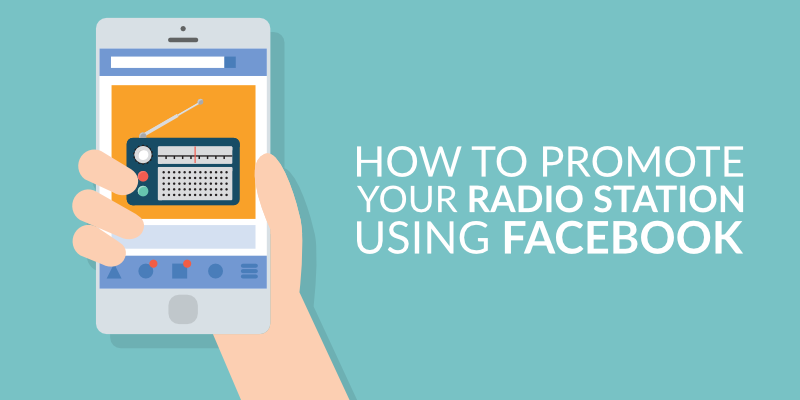 How to Promote Your Radio Station Using Facebook