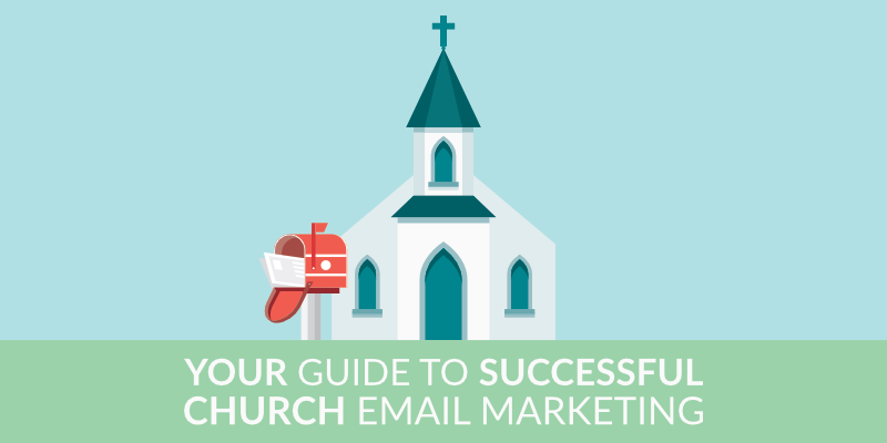 Your Guide to Successful Church Email Marketing
