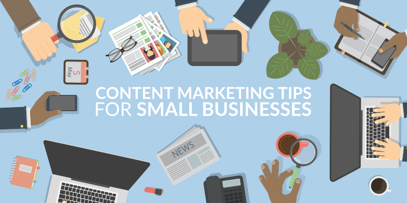 Content Marketing Tips for Small Businesses