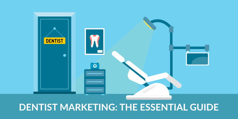 Dentist Marketing: the Essential Guide