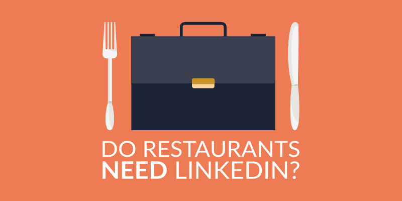 Do Restaurants Need LinkedIn?