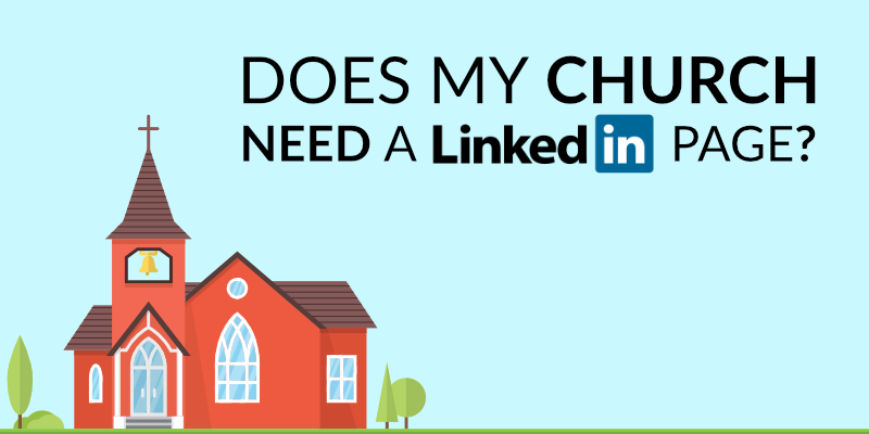 Does My Church Need a Linkedin Page?