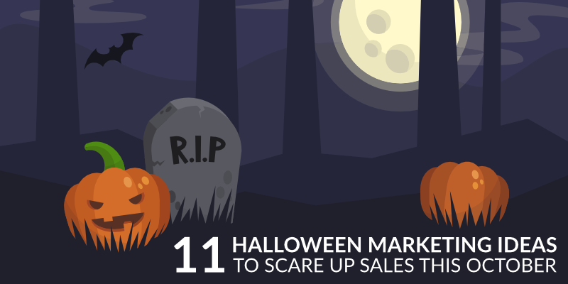 11 Halloween Marketing Ideas to Scare Up Sales This October
