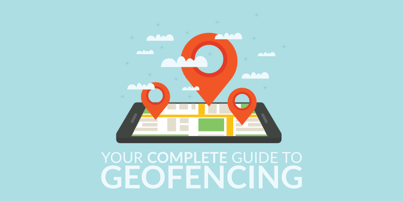 Geofencing – What Is Geofencing and How Does It Work?