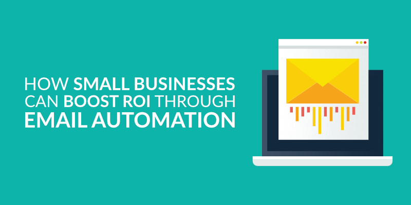 How Small Businesses Can Boost ROI through Email Automation