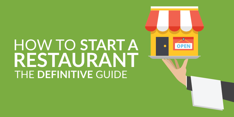 How to Start a Restaurant – The Definitive Guide