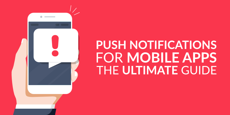 What Is A Push Notification? The Ultimate Guide to Push Notifications