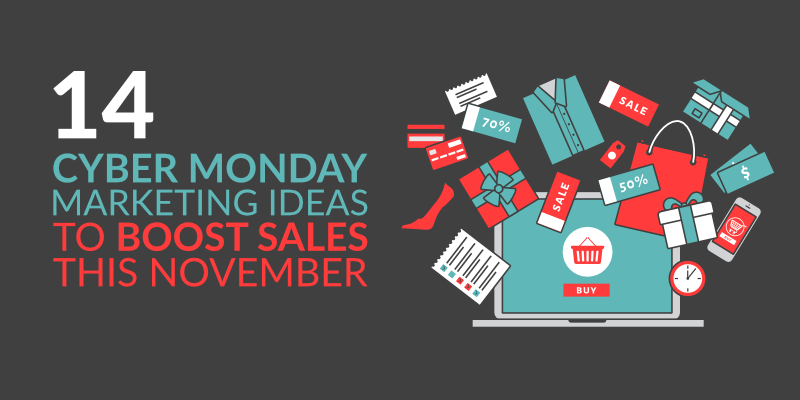 14 Cyber Monday Marketing Ideas to Boost Sales This November