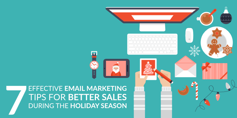 7 Effective Email Marketing Tips for Better Sales During The Holiday Season