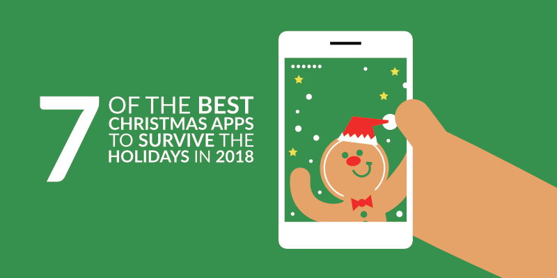 7 of the Best Christmas Apps to Survive the Holidays in 2018