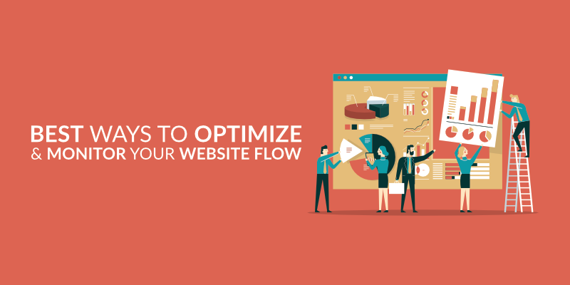 Best Ways To Optimize & Monitor Your Website Flow