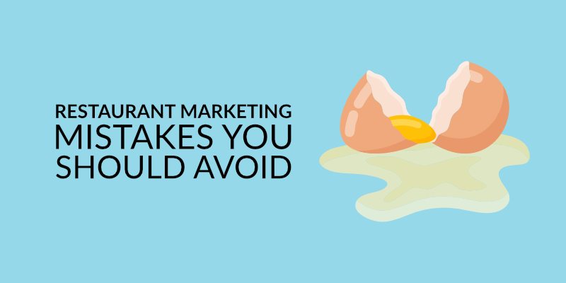 Common Restaurant Marketing Mistakes You Should Avoid
