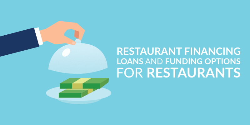Restaurant Financing: Loans and Funding Options for Restaurants