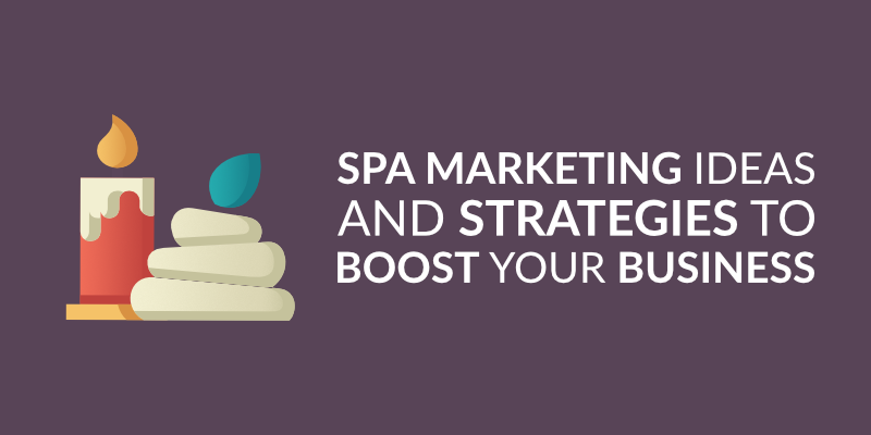 Spa Marketing Ideas