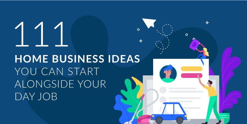 111 Home Business Ideas You Can Start